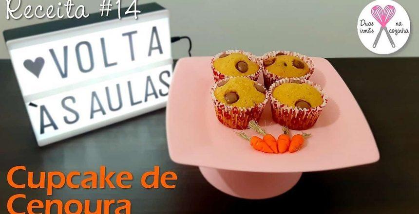 Receita #14 - Cupcake de Cenoura - Duas irmãs na cozinha   Volta às aulas   Lanche Escolar