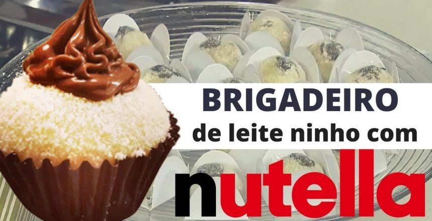 Receita de Brigadeiro de Leite Ninho com Recheio de Nutella   Doce & Cia