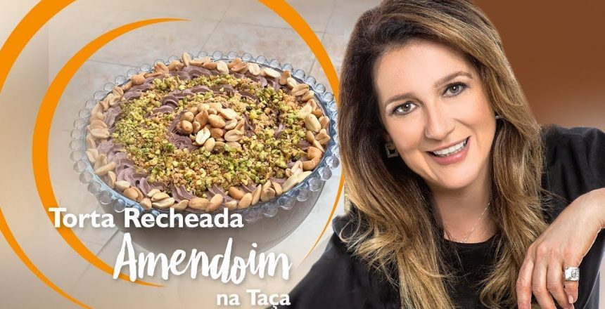 Torta Recheada com Amendoim na Taça | Kathia Nani