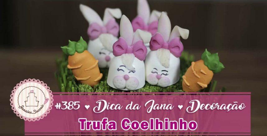 Trufa-Coelhinha-Dica-da-Jana-385-Por-Janaina-Suconic.jpg