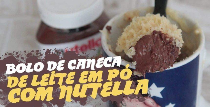 Bolo de Caneca de Leite em Pó com Nutella