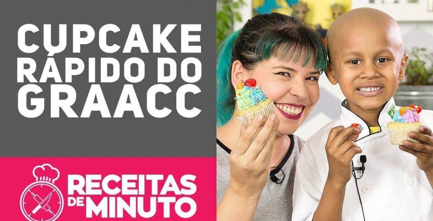 CUPCAKE RECHEADO MAIS FÁCIL DO MUNDO - GRAACC - Receitas de Minuto #331