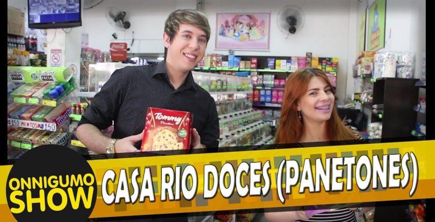 programa-onnigumo-show-casa-rio-doces-chegada-dos-panetones.jpg